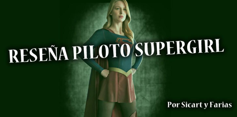 Reseña episodio piloto Supergirl